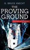 The Proving Ground: The Inside Story of the 1998 Sydney to Hobart Race, by G. Bruce Knecht