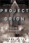 Project Orion: The True Story of the Atomic Spaceship, by George Dyson
