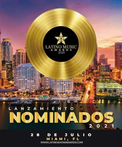 LATINO MUSIC AWARDS 2021 / THE LATIN MUSIC INDUSTRY CONFIRMS ITS APPOINTMENT IN MIAMI
