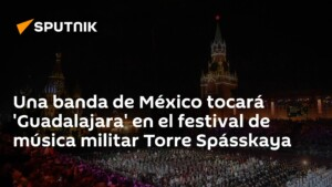 A band from Mexico will play 'Guadalajara' at the Torre Spásskaya military music festival