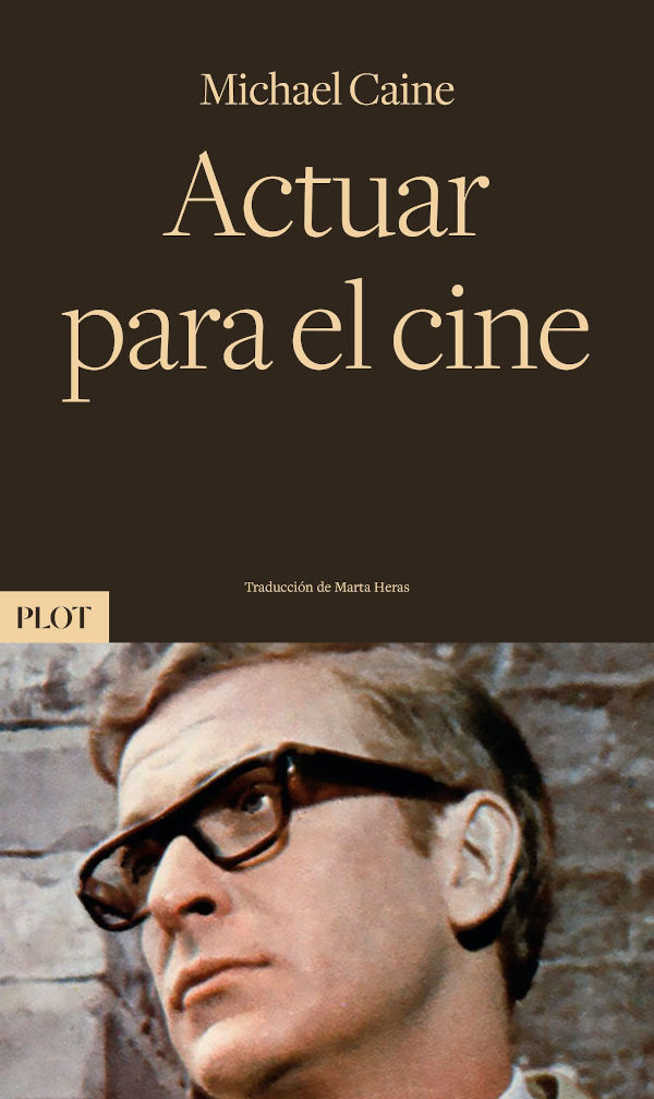 Acting for the movies by Michael Caine decine21com