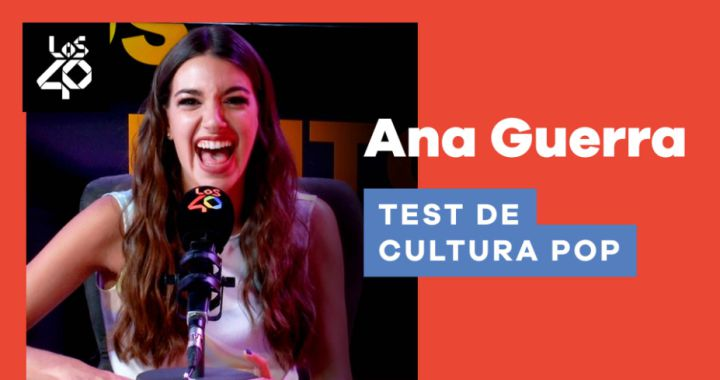 Ana Guerra takes our pop culture test: how much does she know about television, cinema and music?