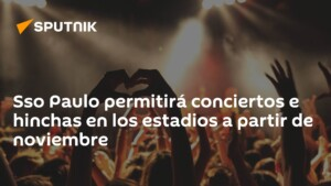 Sso Paulo will allow concerts and fans in stadiums from November